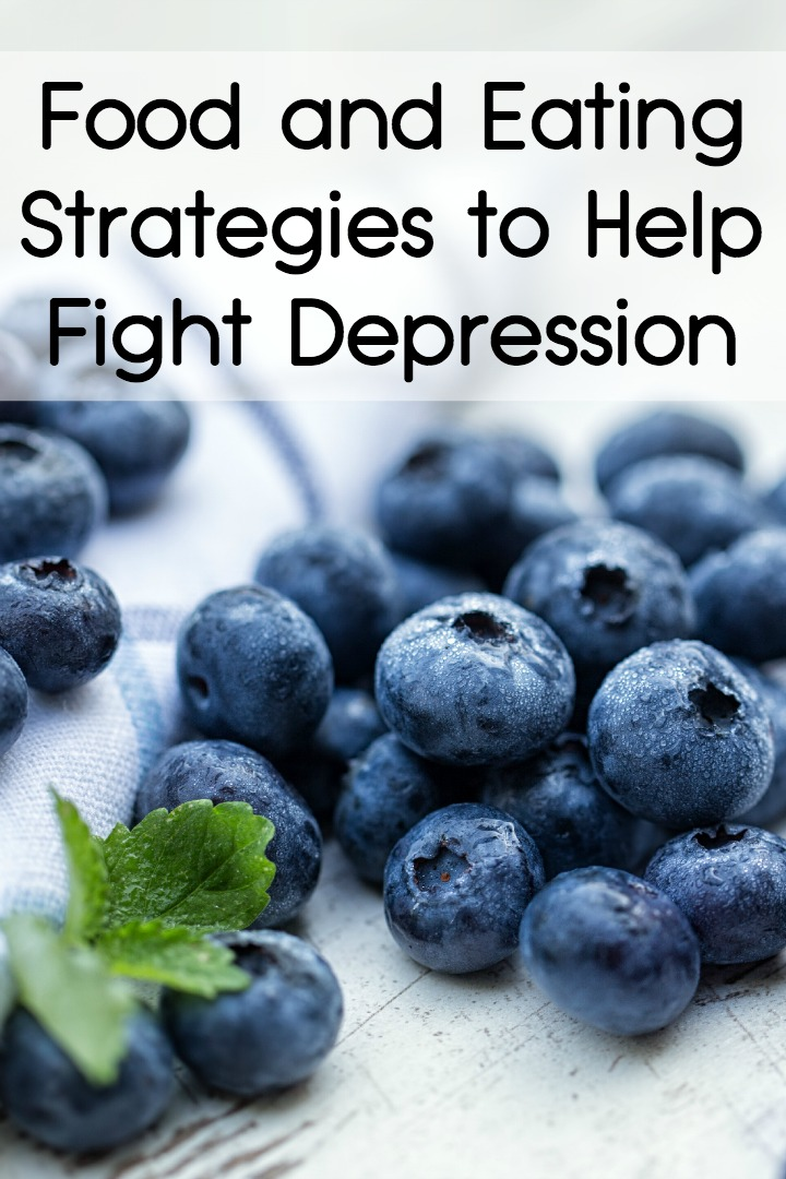 Food and Eating Strategies to Help Fight Depression ~