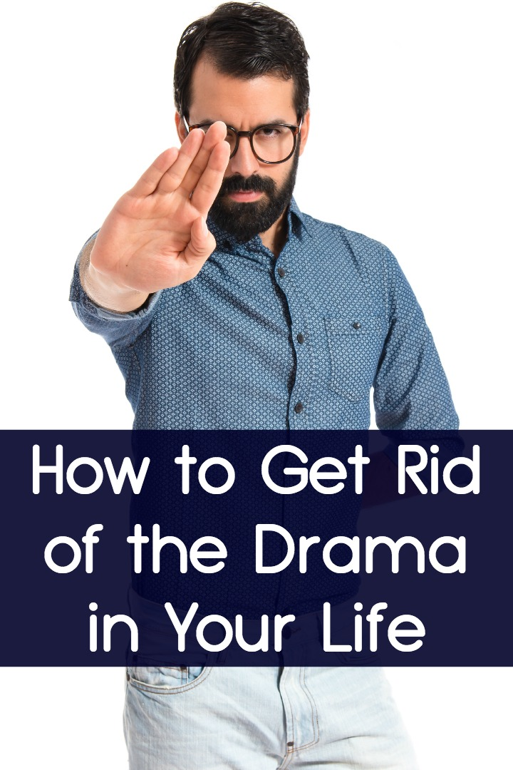 How to Get Rid of the Drama in Your Life ~