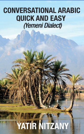CONVERSATIONAL ARABIC QUICK AND EASY:Yemeni Dialect