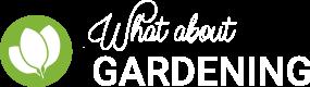 whataboutgardening.com