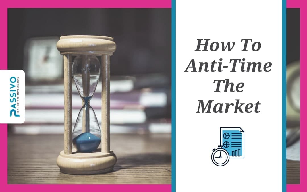 How To Anti-Time The Market