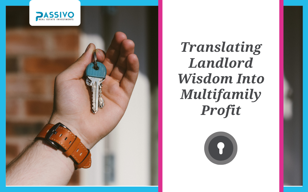Translating Landlord Wisdom Into Multifamily Profit