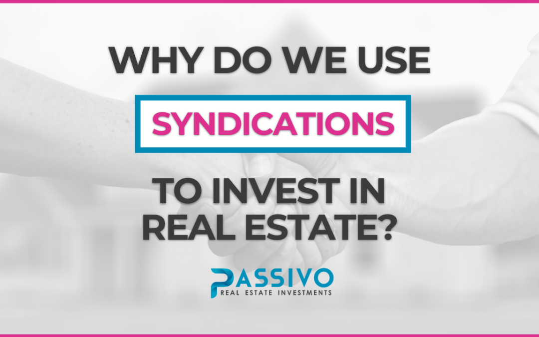 Why Do We Use Syndications to Invest?