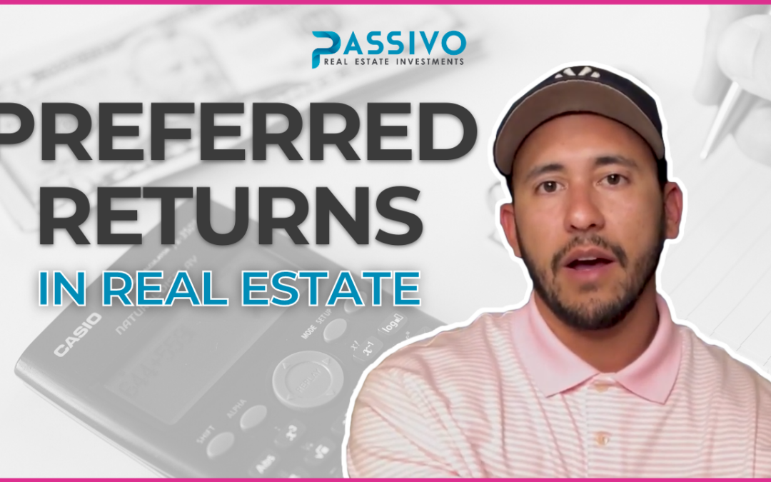 Understanding Preferred Returns in Real Estate