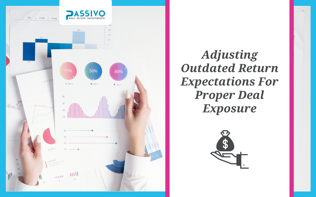 Adjusting Outdated Return Expectations For Proper Deal Exposure