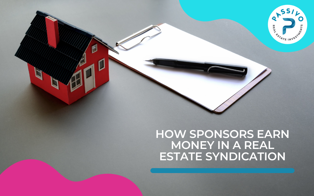 How Sponsors Earn Money In A Real Estate Syndication