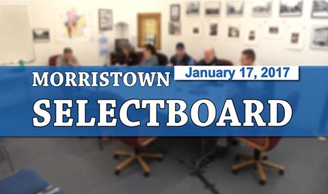 Morristown Selectboard, 1/17/17