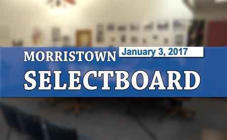 Morristown Selectboard, 1/03/17