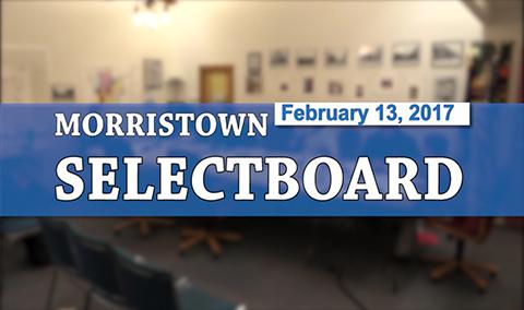 Morristown Selectboard, 2/13/17