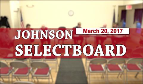 Johnson Selectboard, 3/20/17