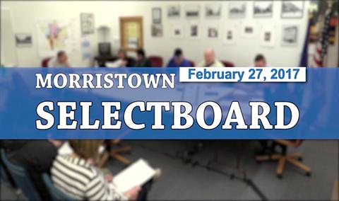 Morristown Selectboard, 2/27/17