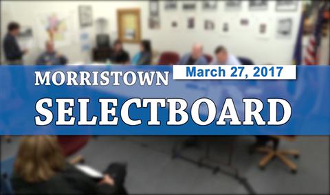 Morristown Selectboard, 3/27/17