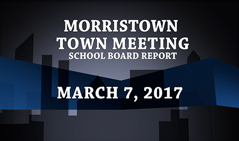 Morristown Town Meeting – School Board Report, 2017