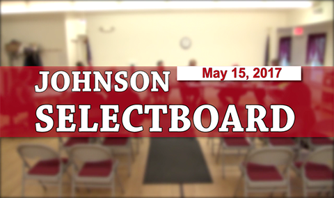 Johnson Selectboard, 5/15/17