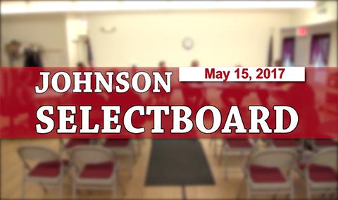 Johnson Selectboard, 5/15/17