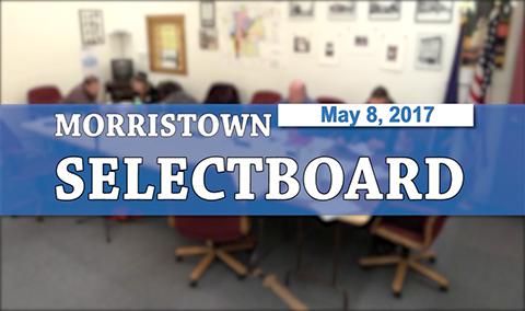Morristown Selectboard, 5/8/17