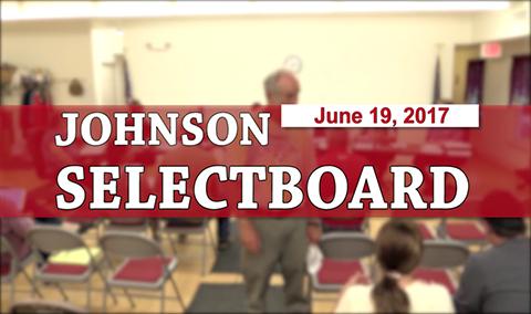 Johnson Selectboard, 6/19/17