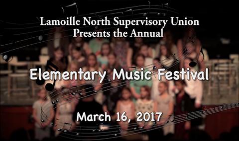 Lamoille North Supervisory Union Elementary Music Festival, 2017
