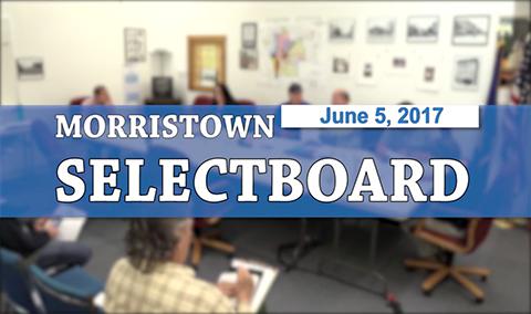 Morristown Selectboard, 6/5/17