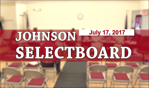Johnson Selectboard, 7/17/17