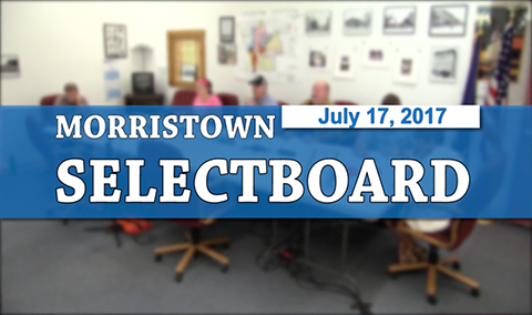 Morristown Selectboard, 7/17/17
