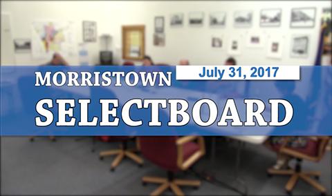 Morristown Selectboard, 7/31/17