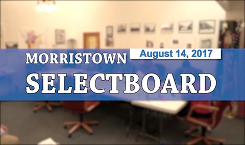 Morristown Selectboard, 8/14/17