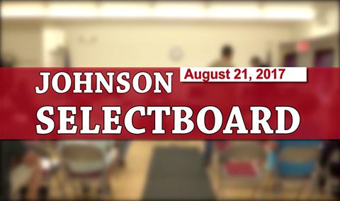 Johnson Selectboard, 8/21/17