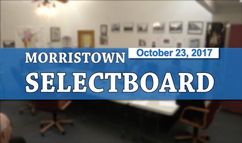Morristown Selectboard, 10/23/17
