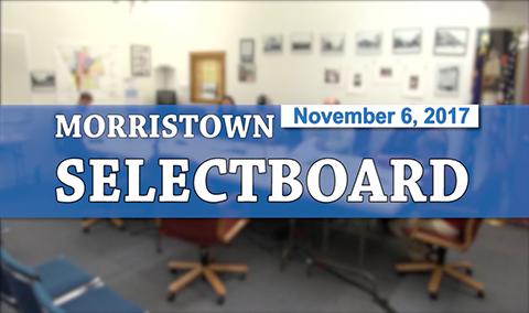 Morristown Selectboard, 11/6/17