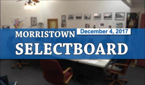 Morristown Selectboard, 12/4/17