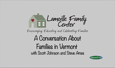 Lamoille Family Center, A Conversation About Families In Vermont with Scott Johnson and Steve Ames
