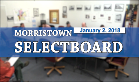 Morristown Selectboard 1/2/18