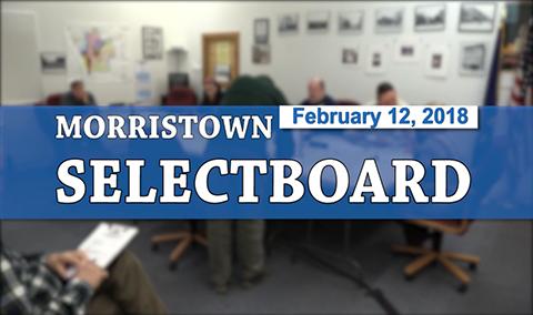 Morristown Selectboard, 2/12/18