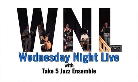 Wednesday Night Live, 2017 – Take 5 Jazz Ensemble