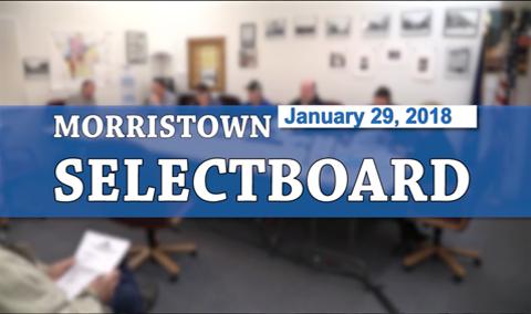 Morristown Selectboard,  1/29/18