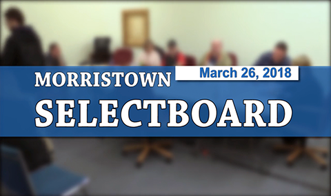 Morristown Selectboard, 3/26/18