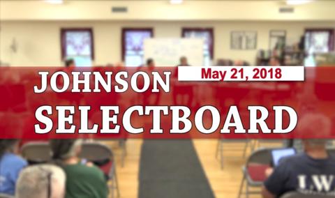 Johnson Selectboard, 5/21/18