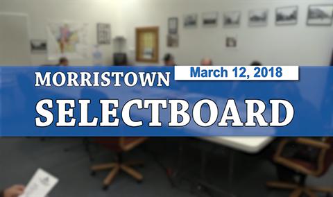 Morristown Selectboard, 3/12/18
