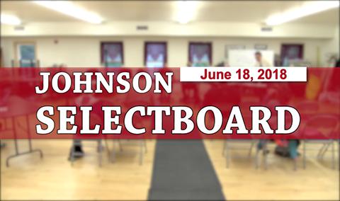 Johnson Selectboard, 6/18/18