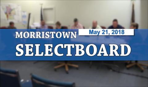 Morristown Selectboard, 5/21/18