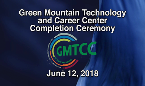 Green Mountain Technology and Career Center Completion Ceremony, 2018