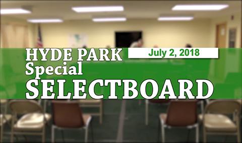 Hyde Park Special Selectboard, 7/2/18