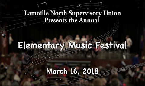 Lamoille North Supervisory Union – Elementary Music Festival, 2018
