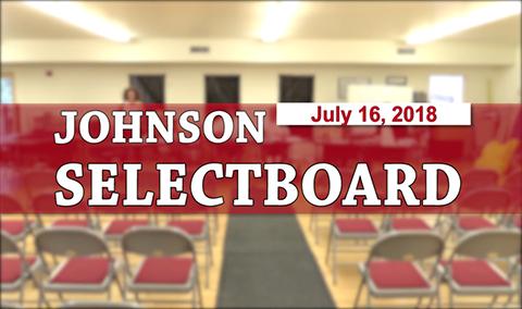 Johnson Selectboard, 7/16/18