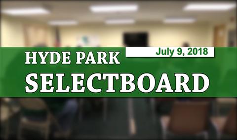 Hyde Park Selectboard, 7/9/18