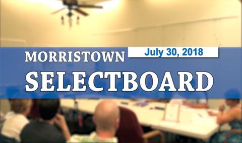 Morristown Selectboard, 7/30/18