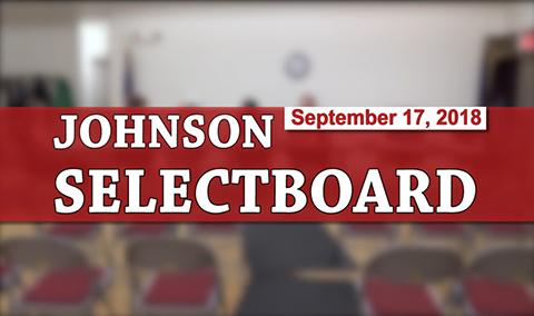 Johnson Selectboard, 9/17/18