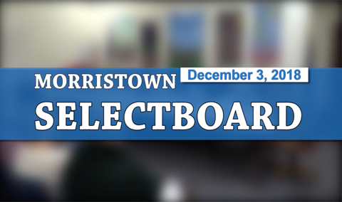 Morristown Selectboard, 12/3/18