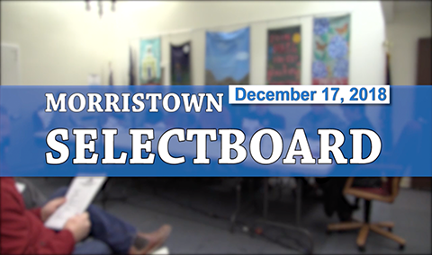 Morristown Selectboard, 12/17/18